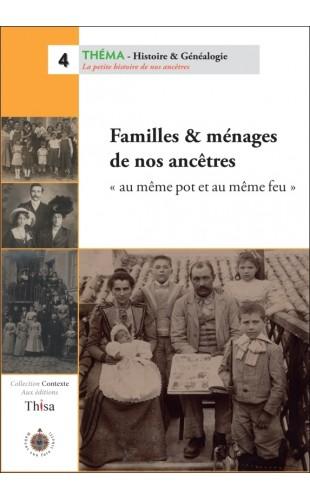 Familles & ménages de nos ancêtres, au même pot et au même feu