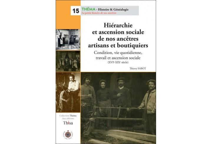 Hiérarchie et ascension sociale de nos ancêtres artisans et boutiquiers
