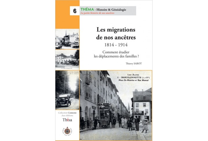 Les migrations de nos ancêtres 1814-1914 (ouvrage déclassé)